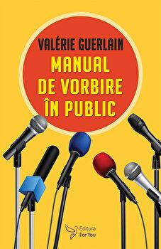 Manual de vorbire in public/Guerlain Valerie imagine elefant.ro 2021-2022