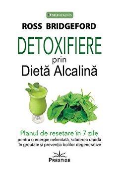Detoxifiere prin dieta alcalina/Ross Bridgeford imagine elefant.ro