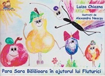 Para Sara Balaioara in ajutorul lui Fluturici/Luiza Chiazna, Alexandra Neacsu