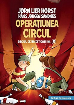 Biroul de investigatii nr. 2. Operatiunea Circul (editie cartonata)/Jorn Lier Horst, Hans Jorgen Sandnes