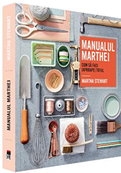 Manualul Marthei - cum sa faci (aproape) totul/Martha Stewart imagine elefant.ro 2021-2022