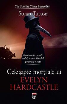 Cele sapte morti ale lui Evelyn Hardcastle - ed. buz/Stuart Turton imagine elefant.ro