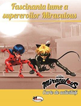 Zag - Fascinanta lume a supereroilor Miraculous - carte de activitati/Zag Miraculous