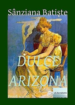 Dulce Arizona/Sanziana Batiste poza cate