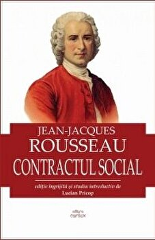 Contractul social/Jean-Jacque Rousseau imagine elefant.ro 2021-2022