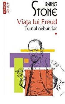 Viata lui Freud. Vol. I+II. Turnul nebunilor. Paria/Irving Stone imagine