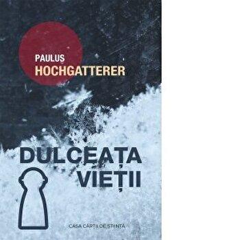 Dulceata vietii/Paulus Hochgatterere imagine