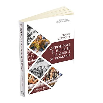 Astrologie si religie la greci si romani/Franz Cumont poza cate