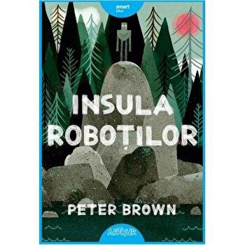 Insula robotilor/Peter Brown