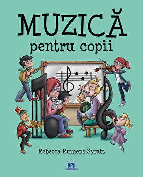 Muzica pentru copii/Rebecca Rumens-Syratt