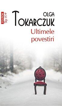 Ultimele povestiri (ediţia a II-a, de buzunar)-Olga Tokarczuk imagine