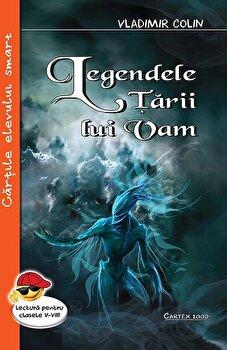 Legendele tarii lui Vam/Vladimir Colin imagine