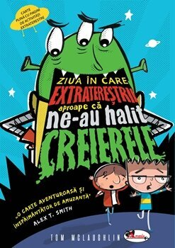 Ziua in care extraterestrii ne-au halit creierele/Tom McLaughlih