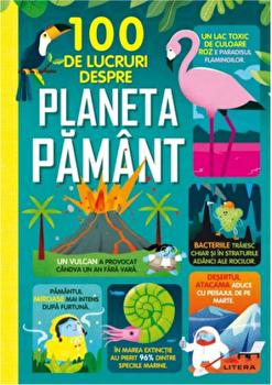 100 de lucruri despre planeta Pamant/***