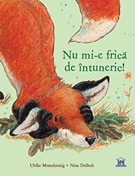 Nu mi-e frica de intuneric/Ulrike Motschiunig