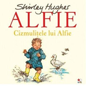 Alfie. Cizmulitele lui Alfie/Shirley Hughes