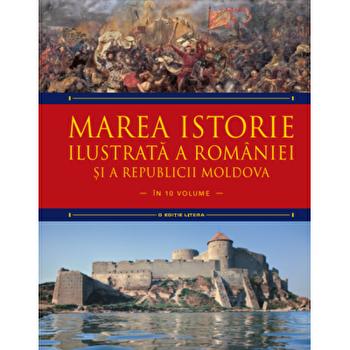 Marea istorie ilustrata a Romaniei si a Republicii Moldova. Vol 3/Ioan-Aurel Pop, Ioan Bolovan