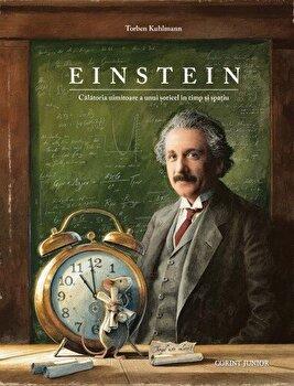 Einstein. Calatoria uimitoare a unui soricel in timp si spatiu/Torben Kuhlmann
