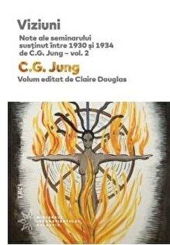 Viziuni. Note ale seminarului sustinut intre 1930 - 1934 de C. G. Jung - vol.2/Claire Douglas imagine