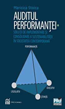 Auditul performantei. Solutie de implementare si consolidare a sustenabilitatii in societatea contemporana/Maricica Stoica imagine elefant.ro 2021-2022