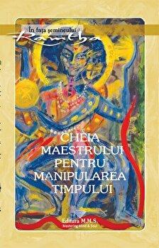 Cheia maestrului pentru manipularea timpului-Ramtha imagine