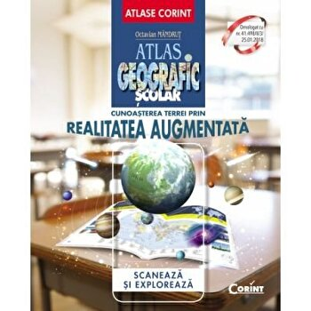Atlas geografic scolar. Cunoasterea Terrei prin realitatea augumentata/Octavian Mandrut
