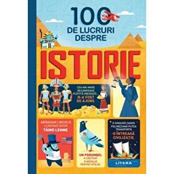 100 de lucruri despre istorie/***