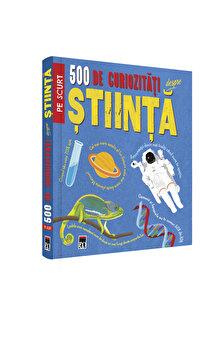 500 de curiozitati despre stiinta/***