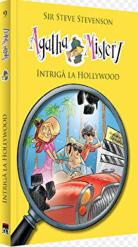 Agatha Mistery. Intriga la Hollywood. Vol.9/Sir Steve Stevenson