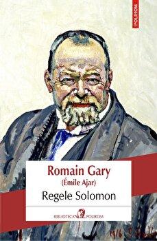 Regele Solomon-Romain Gary (Emile Ajar) imagine