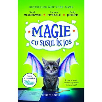 Magie cu susul in jos/Sarah Mlynowski, Lauren Myracle, Emily Jenkins