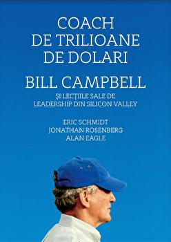 Coach de trilioane de dolari. Bill Campbell/Eric Schimidt imagine