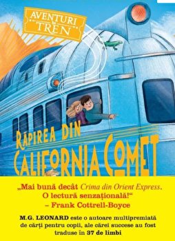 Aventura in tren. Rapirea din California Comet/M.G. Leonard, Sam Sedgman