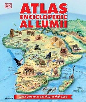 Atlas enciclopedic al lumii. Lumea cum nu ai mai vazut-o pana acum/***