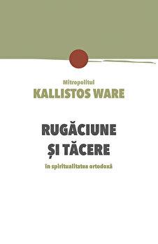 Imagine Rugaciune Si Tacere In Spiritualitatea Ortodoxa - ware Kallistos