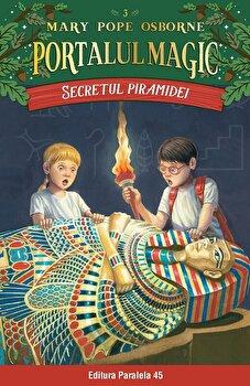 Secretul piramidei. Portalul Magic nr. 3/Mary Pope Osborne