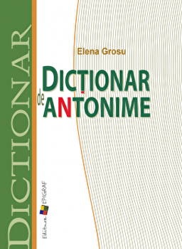 Dictionar de antonime/Elena Grosu imagine elefant.ro 2021-2022