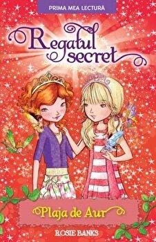 Regatul secret. Plaja de aur/Rosie Banks