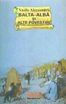 Imagine Balta-alba Si Alte Povestiri - vasile Alecsandri