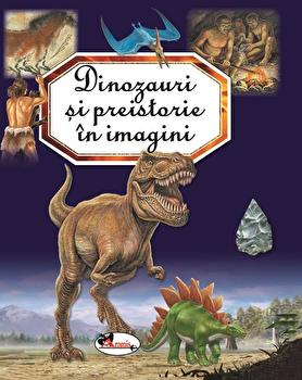 Dinozauri si preistorie in imagini/Emilie Beaumont