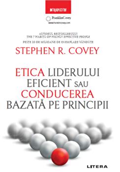 Etica liderului eficient. Conducerea bazata pe principii-Stephen R. Covey imagine