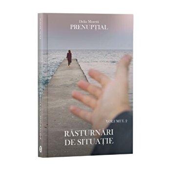 Prenuptial, Vol. 2 - Rasturnari de situatie/Delia Moretti
