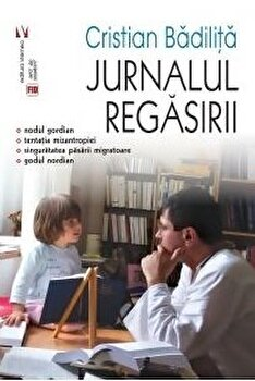 Jurnalul regasirii/Cristian Badilita imagine