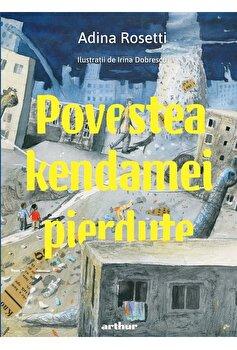 Povestea kendamei pierdute/Adina Rosetti