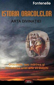 Istoria oracolelor. Arta divinatiei. Oracolele sau marirea si decaderea unei arte stravechi/Fontenelle imagine elefant.ro 2021-2022
