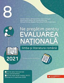 Ne pregatim pentru Evaluarea Nationala 2021. Limba si literatura romana. Clasa a VIII-a/*** imagine