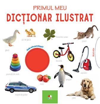 Primul meu dictionar ilustrat. Bebe invata imagine elefant.ro 2021-2022