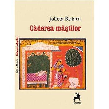 Caderea mastilor/Julieta Rotaru poza cate