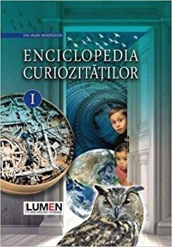 Enciclopedia curiozitatilor. Volumul I/Ion Valer Xenofontov
