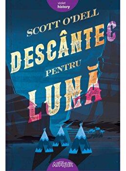 Descantec pentru luna/Scott O'Dell